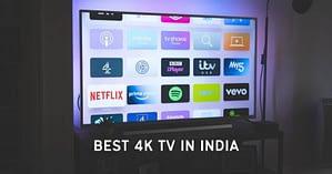 best 4k TV in India?